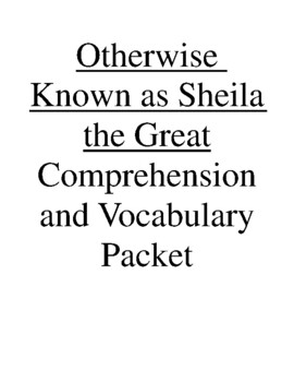 Otherwise Known as Sheila the Great Comprehension and Vocabulary Packet