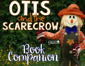 Otis and the Scarecrow Book Companion