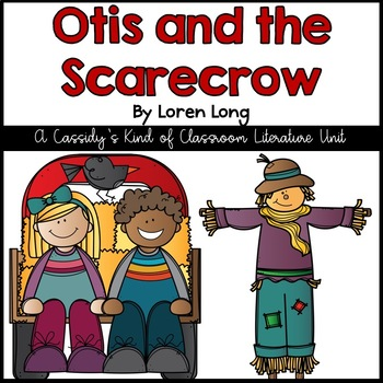 Otis and the Scarecrow Book Unit