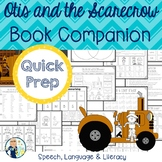 Otis and the Scarecrow Book Companion:  Speech Language and Literacy