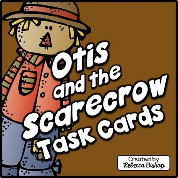 Loren Long Otis and the Scarecrow Task Cards