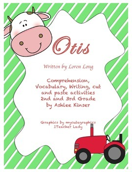Otis by Loren Long , Vocabulary, Comprehension, Sequencing, Reality and Fantasy