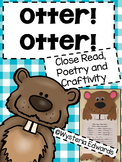 Otter! Otter!  Close Read and Craftivity