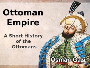 Ottoman Empire - A Short History of the Ottomans