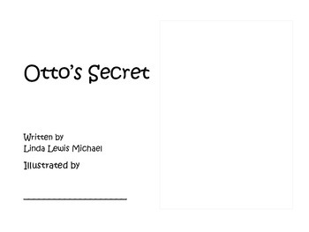 Otto's Secret- An Illustrate-It-Yourself Story about Making Friends