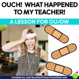 Ouch!  What Happened to My Teacher! {A lesson to review ou/ow words.}