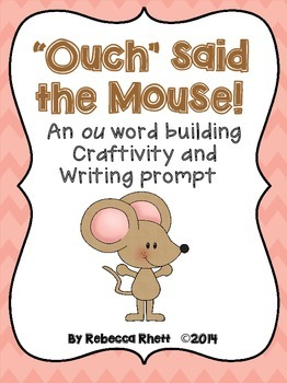 """Ouch"" said the Mouse!  Dipthong ou word building craftivity and writing prompt"