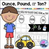 Ounces, Pounds, or Tons? Cut and Paste Sorting Activity