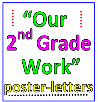 Our 2nd Grade Work (Poster Letters)