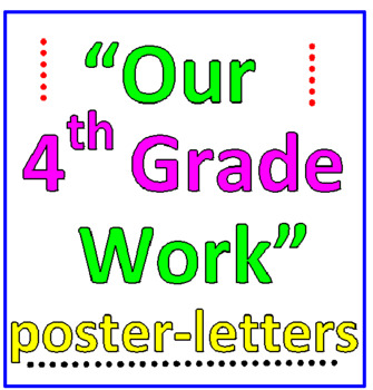 Our 4th Grade Work Poster Letters