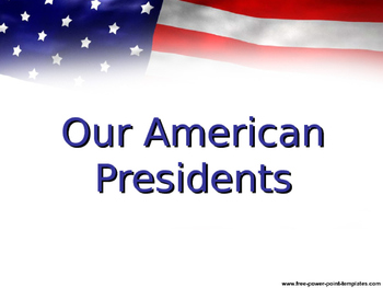 Our American Presidents Powerpoint