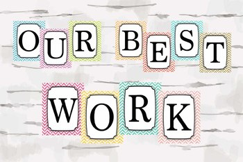 Our Best Work Banner, Bulletin Idea, Chevron Teaching Decor, 8x10 jpgs