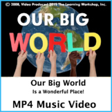 Our Big World Music Video