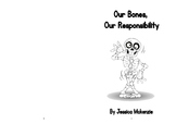Our Bones, Our Responsobility - Emergent / Guided Reading Book