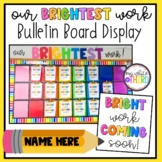 Our Brightest Work | Bulletin Board and Student Work Display