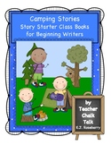Our Camping Stories: Story Starter Class Books for Beginni