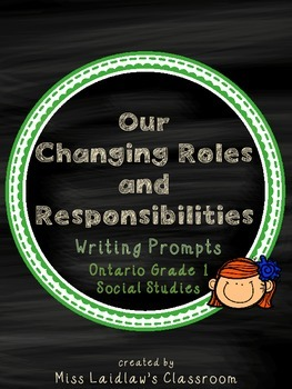 Our Changing Roles and Responsibilities Writing Prompts: Ontario Social Studies