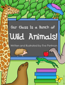 Our Class Is a Bunch of Wild Animals! Behavioral Skills Story and Coloring Book