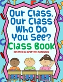 Our Class, Our Class, Who Do You See? Class Book