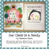 Our Class is a Family by Shannon Olsen *Kindergarten Writing*