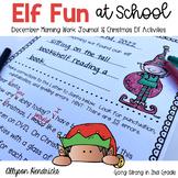 Elf Fun At School!  December Morning Work Journal & Christmas Activities