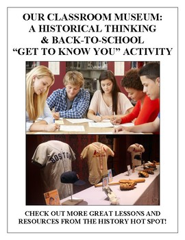 """Our Classroom Museum: A Historical Thinking and """"Get To Know You"""" Activity"""