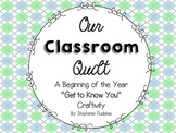 Our Classroom Quilt: A Beginning of the Year Craftivity