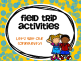 Our Community Field Trip Activities