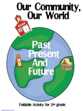Our Community, Our World. Past, Present, Future Foldable