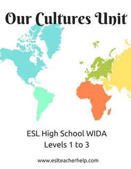 Our Cultures Unit for ESL High School Students