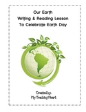Our Earth Writing and Reading Lessons for Earth Day