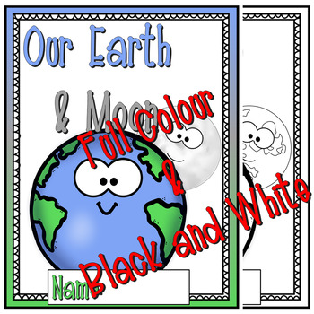 Our Earth and Moon