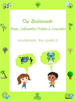 Our Environment - Forests, Deforestation, Pollution & Conservation