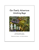 Our Family Adventure - Catching Bugs (English)