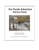 Our Family Adventure - Visits a Pond (Bundle)