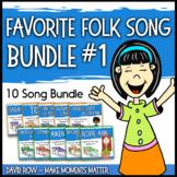 Favorite Folk Songs BUNDLE – 10 Song Teacher Kit #1