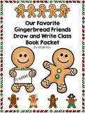 Our Favorite Gingerbread Friends Draw and Write Class Book Packet