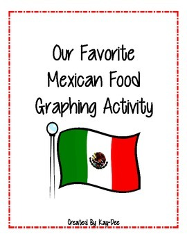 Our Favorite Mexican Food Graphing Activity