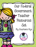 Our Federal Government Teacher Resources Set