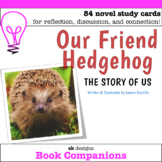 Our Friend Hedgehog: The Story of Us - Questions for Class