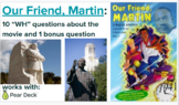 Our Friend, Martin WH Questions (includes Pear Deck add-on)