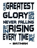Our Greatest Glory - Batman Quote - Superhero Motivational Poster