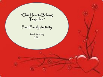 """""""Our Hearts Belong Together""""  A Valentines Fact Family Activity"""