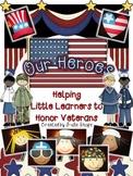 Our Heroes- Honoring Veterans {Craftivities, Readers & Muc