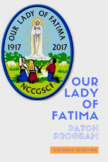 Our Lady of Fatima Patch Program Outline