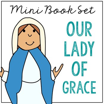 Our Lady of Grace Biography Mini Book in 3 Formats, Catholic Saints Resource