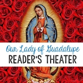 Our Lady of Guadalupe - Reader's Theater