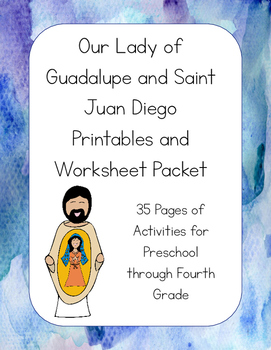 Our Lady of Guadalupe and Saint Juan Diego Printables Activity Packet