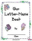 Our Letter-Name Book - Find letters in students' names Pre