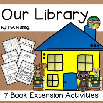 Our Library by Bunting 7 Extension Activities NO PREP